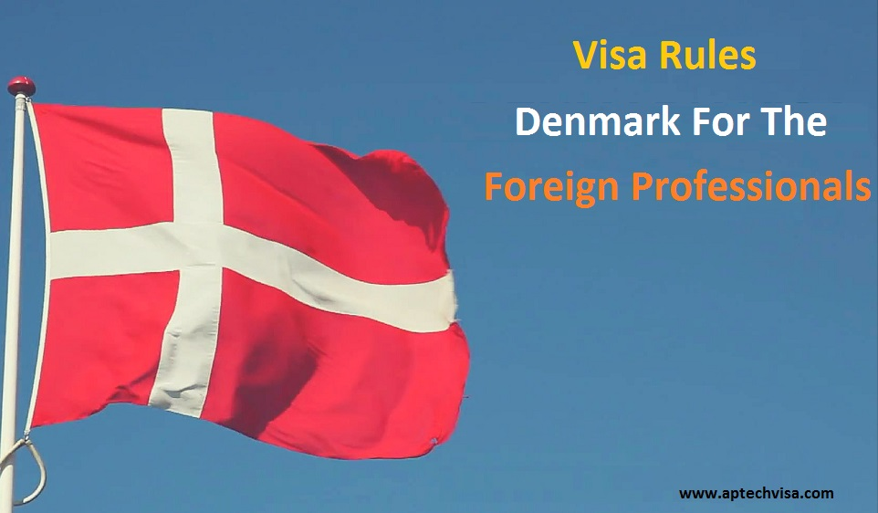 Aptechvisa Modification in Visa Rules For The Foreign Professionals Coming to Denmark