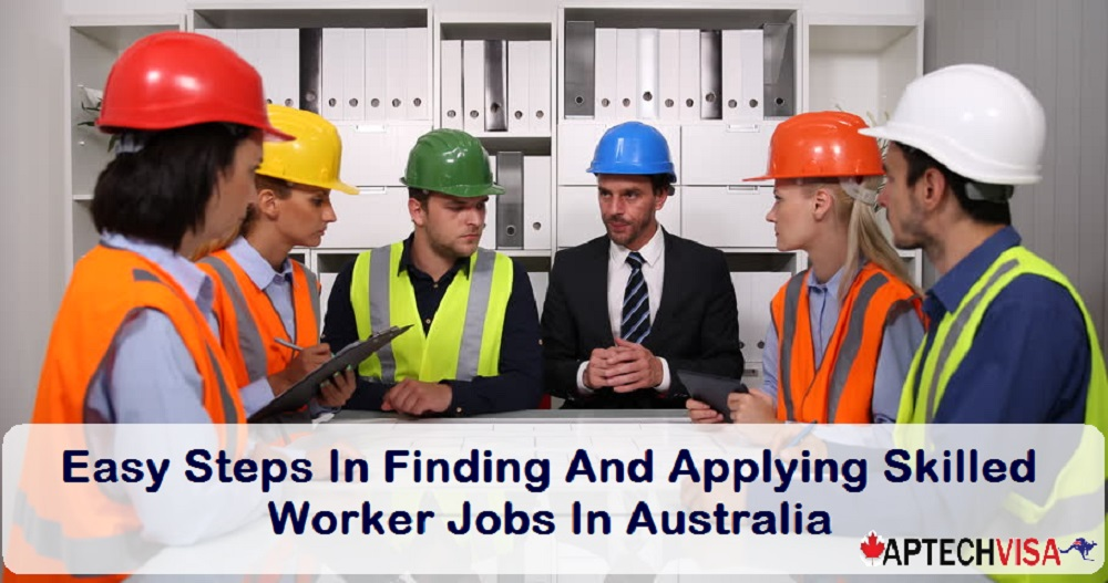 Aptechvisa Easy Steps In Finding And Applying Skilled Worker Jobs In Australia