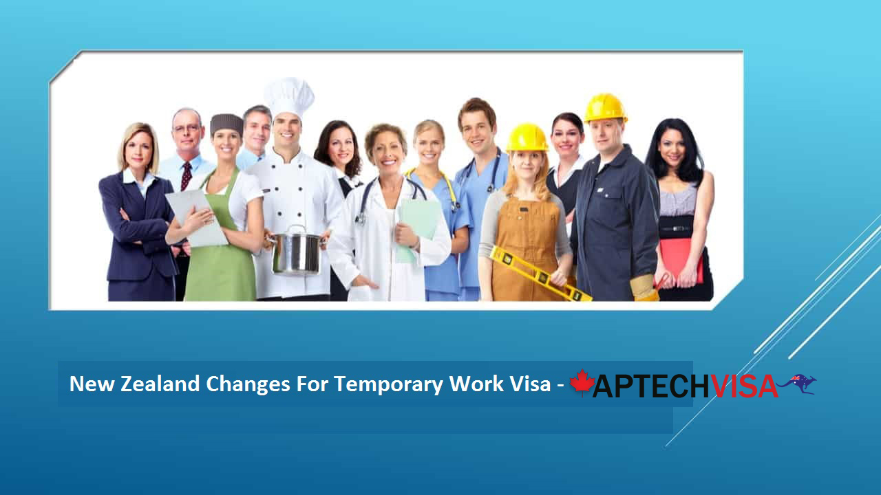 Aptechvisa New Zealand Made Changes For Temporary Work Visa Aspirants