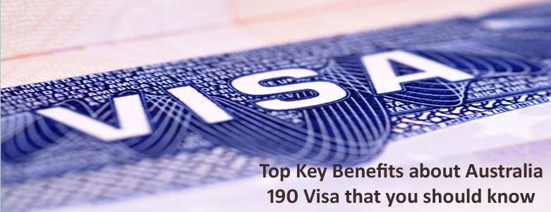Top Key Benefits about Australia 190 Visa that you should know